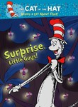 The Cat in the Hat Knows a Lot About That! Surprise Little Guys