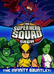 Super Hero Squad Show: The Infinity Gauntlet: Vol. 2