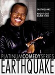 Platinum Comedy Series: Earthquake: About Got Damm Time!