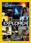 National Geographic: Explorer: 25 Years