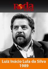 Roda Viva: Luis Inácio Lula da Silva (1989)