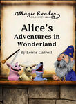 Alice's Adventures in Wonderland: Magic Reader Classics