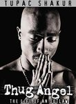 Tupac Shakur: Thug Angel: The Life of an Outlaw