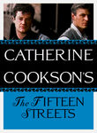 The Catherine Cookson Collection: The Fifteen Streets