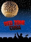 Mystery Science Theater 3000: Red Zone Cuba