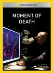 National Geographic: Moment of Death