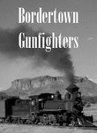 Bordertown Gunfighters