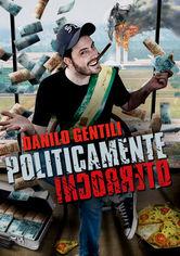 Danilo Gentili: Politicamente Incorreto