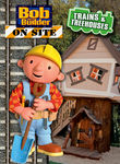 Bob the Builder: Trains & Treehouses