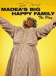 Tyler Perry's Madea's Big Happy Family: The Play