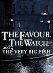 The Favor, the Watch and the Very Big Fish