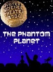 Mystery Science Theater 3000: The Phantom Planet