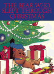 The Bear Who Slept Through Christmas