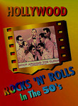 Hollywood Rocks 'n' Rolls in the '50s