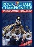 Rock Chalk Championship: The Kansas Jayhawks' Run to the 2008 National Basketball Championship