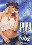 WWE: Trish Stratus: 100% Stratusfaction Guaranteed