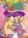 From Aardvark to Zucchini: Alphabet of Prayers