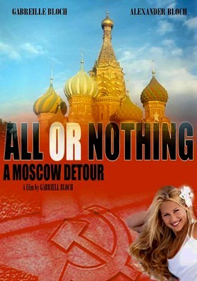 All or Nothing: A Moscow Detour movie