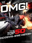 OMG! The Top 50 Incidents in WWE History: Vol. 1
